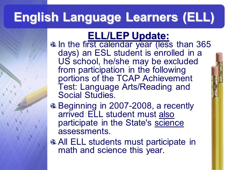 In the first calendar year (less than 365 days) an ESL student is enrolled in a US school, he/she may be excluded from participation in the following