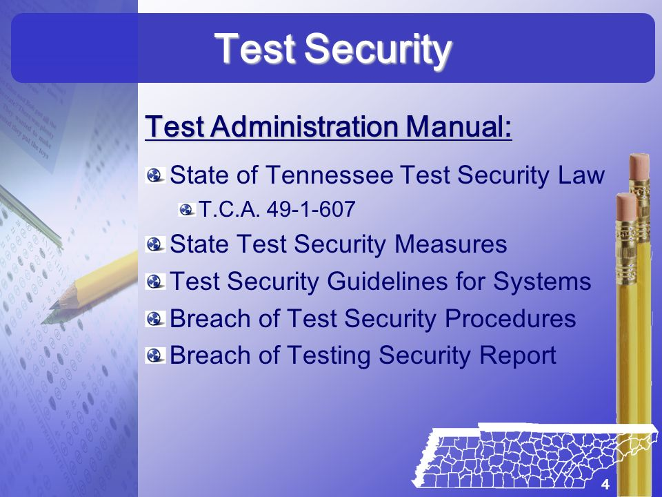 Test Administration Manual: State of Tennessee Test Security Law T.C.A. 49-1-607 State Test Security Measures Test Security Guidelines for Systems Bre
