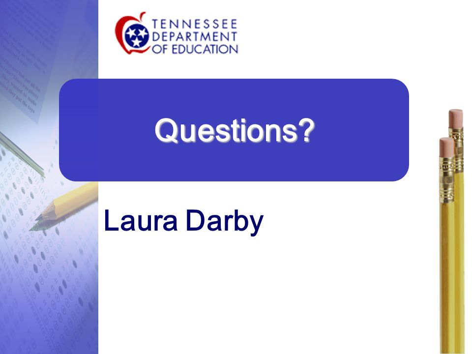 Laura Darby Questions? 9