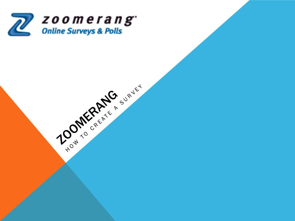 ZOOMERANG HOW TO CREATE A SURVEY