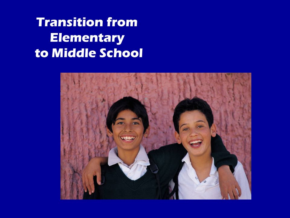 Transition from Elementary to Middle School