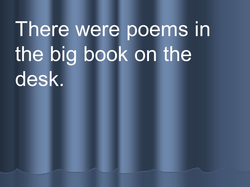 There were poems in the big book on the desk.