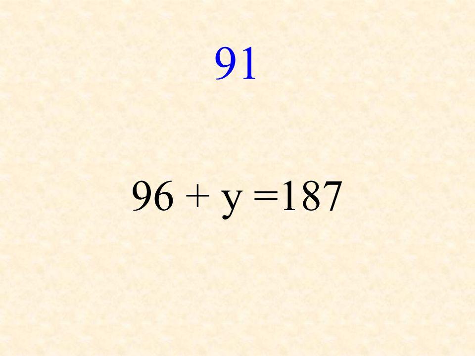 91 96 + y =187