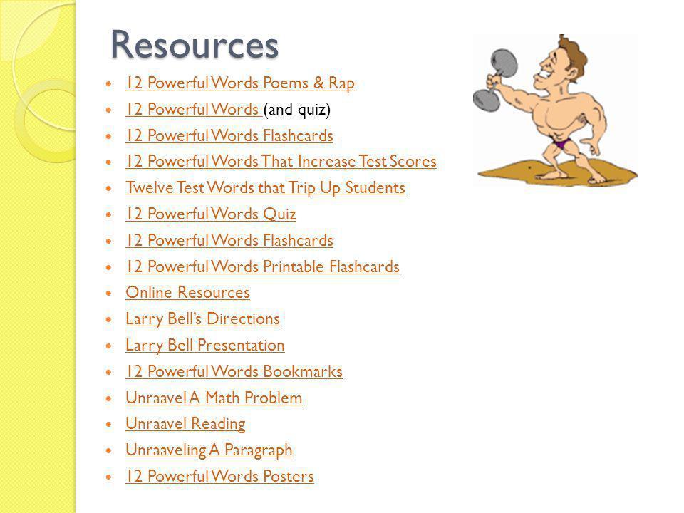 Resources 12 Powerful Words Poems & Rap 12 Powerful Words (and quiz) 12 Powerful Words 12 Powerful Words Flashcards 12 Powerful Words That Increase Te