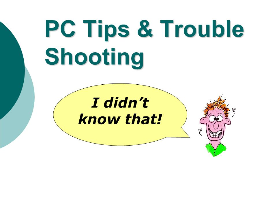 PC Tips & Trouble Shooting I didnt know that!