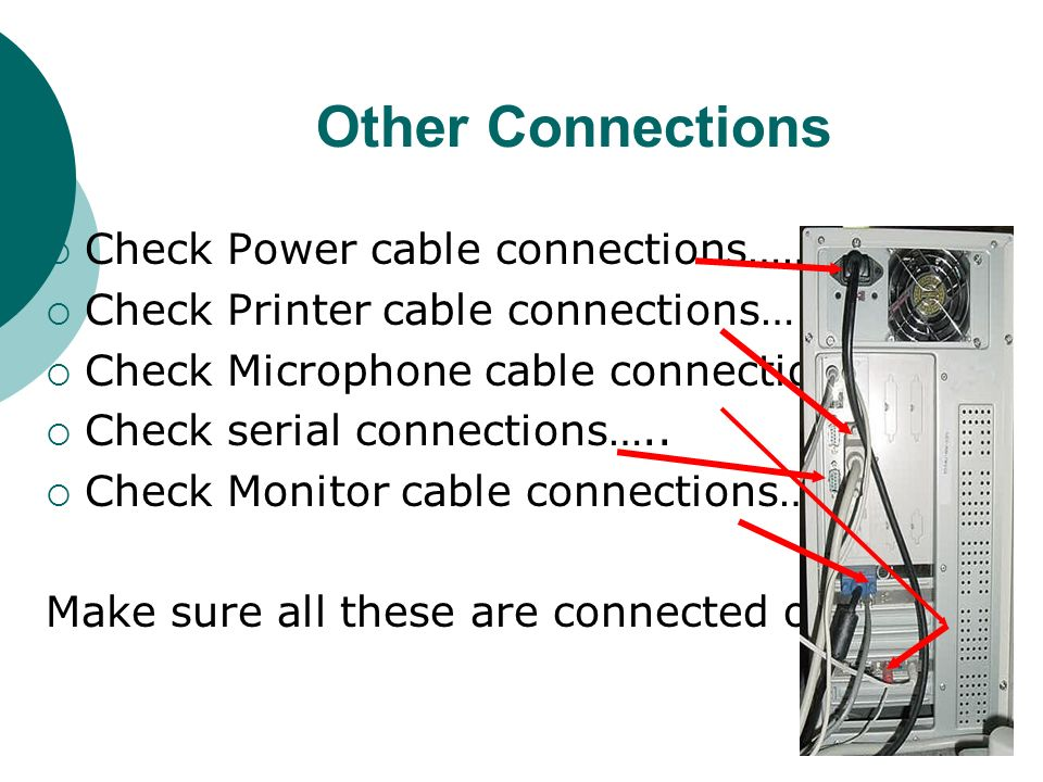 All Other Connections Keyboard cable connections…… Check mouse cable connections…..