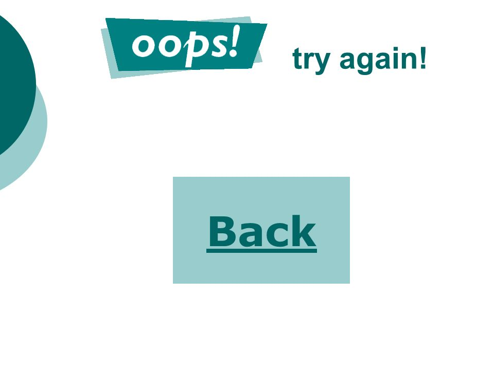 try again! Back