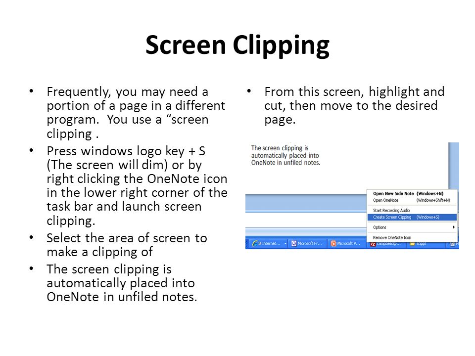 Screen Clipping Frequently, you may need a portion of a page in a different program.