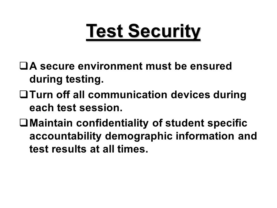 Test Security A secure environment must be ensured during testing.