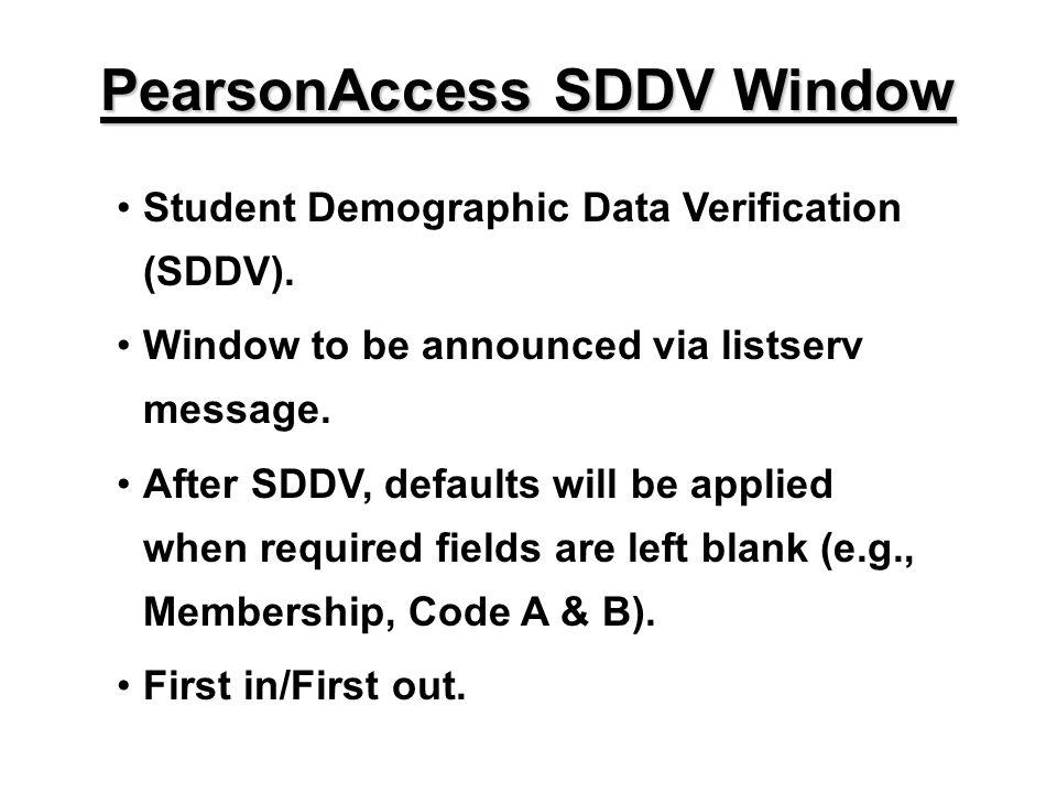 Student Demographic Data Verification (SDDV). Window to be announced via listserv message.