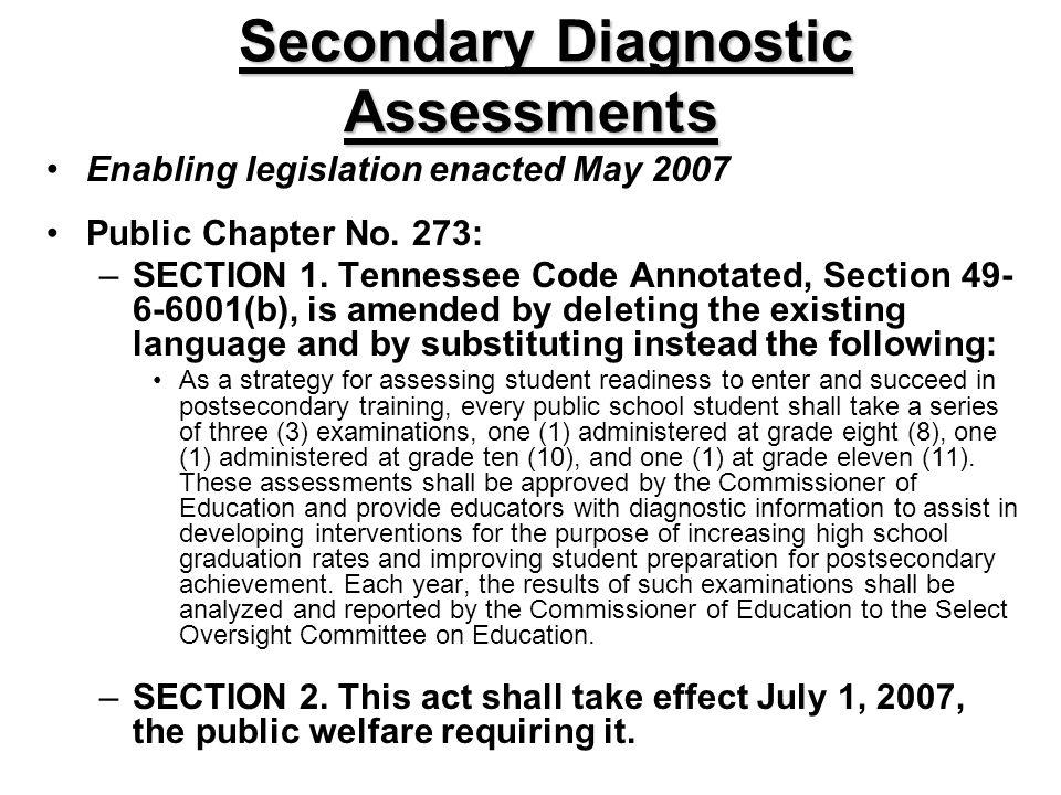 Secondary Diagnostic Assessments Secondary Diagnostic Assessments Enabling legislation enacted May 2007 Public Chapter No.