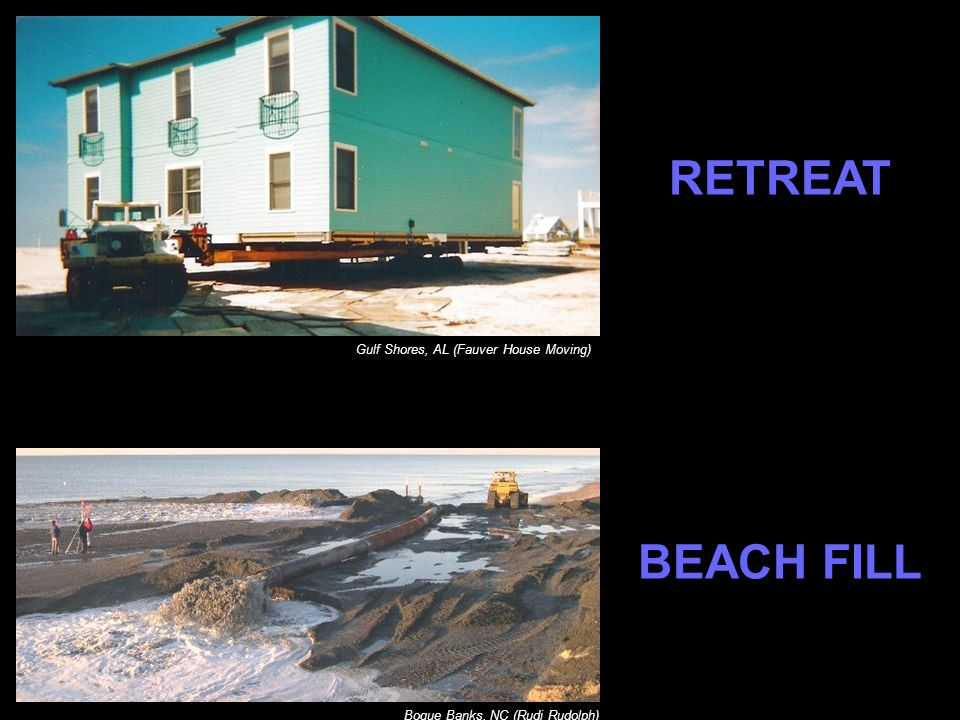 Gulf Shores, AL (Fauver House Moving) Bogue Banks, NC (Rudi Rudolph) RETREAT BEACH FILL