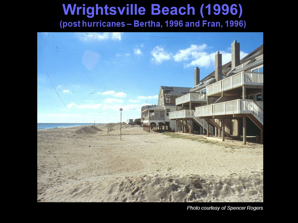Wrightsville Beach (1996) (post hurricanes – Bertha, 1996 and Fran, 1996) Photo courtesy of Spencer Rogers
