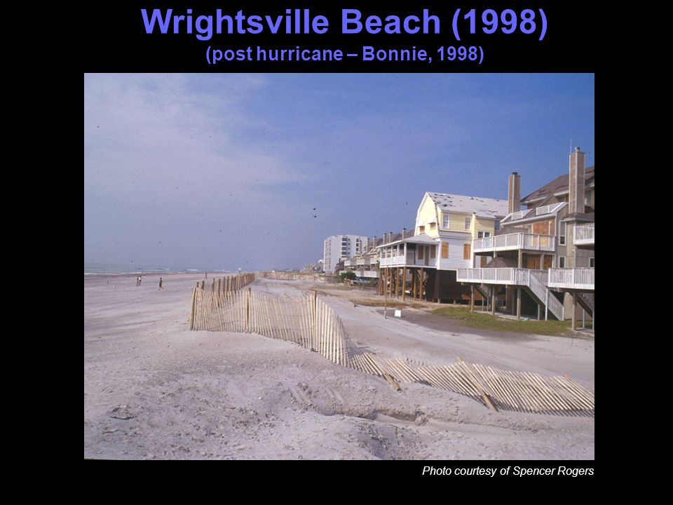 Wrightsville Beach (1998) (post hurricane – Bonnie, 1998) Photo courtesy of Spencer Rogers