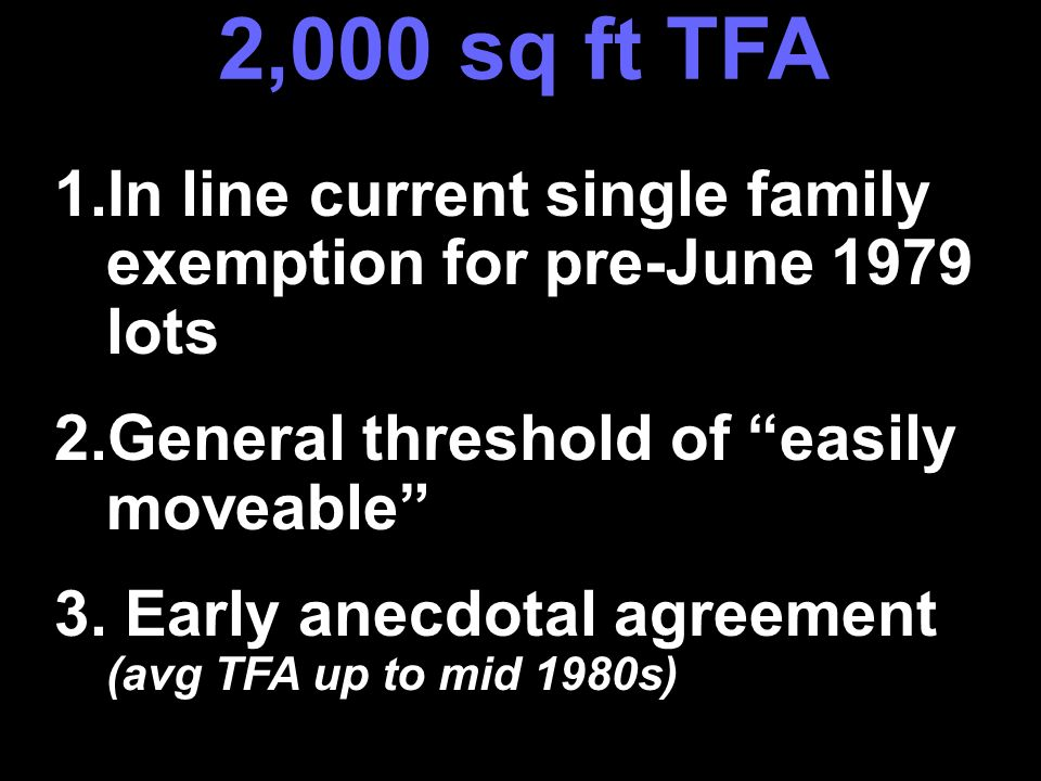 1.In line current single family exemption for pre-June 1979 lots 2.General threshold of easily moveable 3.