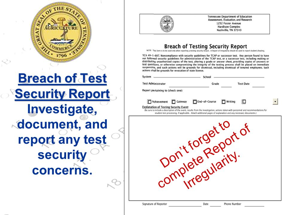 22 Breach of Test Security Report Breach of Test Security Report Investigate, document, and report any test security concerns. Dont forget to complete