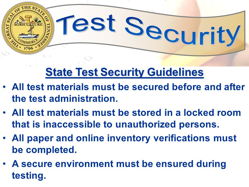 8 Secure Testing Environment Test administrators must be sure to follow all test specific directions and time limits.