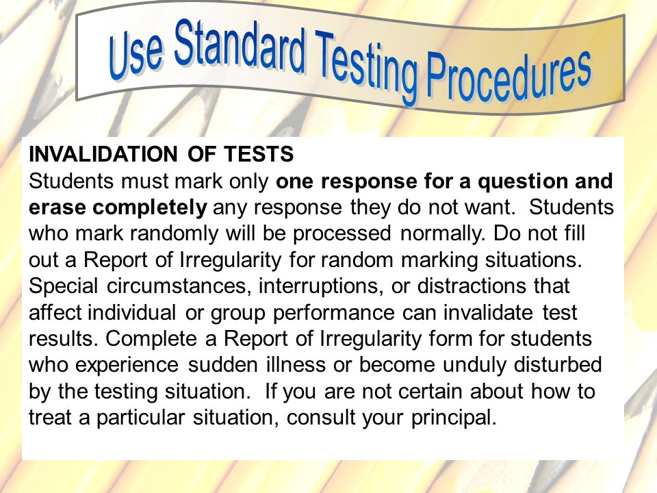 78 INVALIDATION OF TESTS Students must mark only one response for a question and erase completely any response they do not want. Students who mark ran