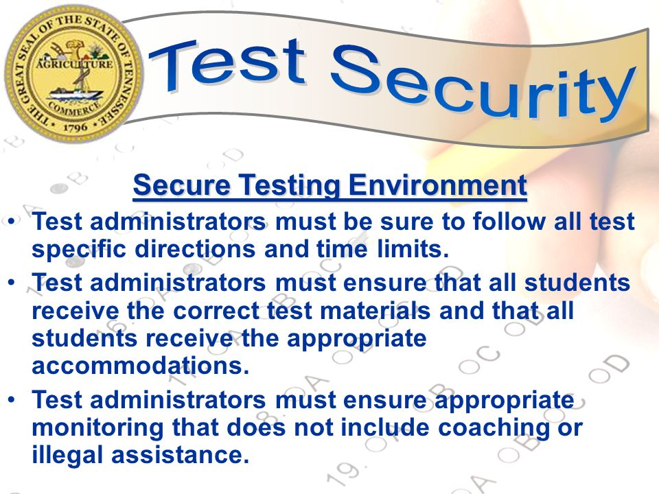 19 State Test Security Guidelines Return test materials immediately after each test session and when the entire administration is completed.