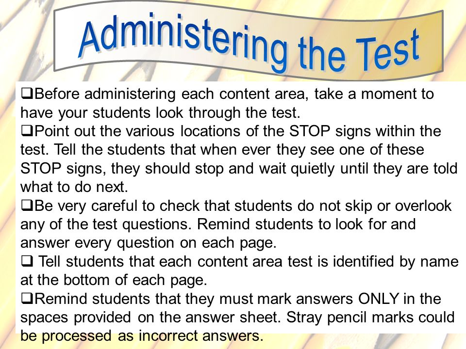 84 Before administering each content area, take a moment to have your students look through the test. Point out the various locations of the STOP sign