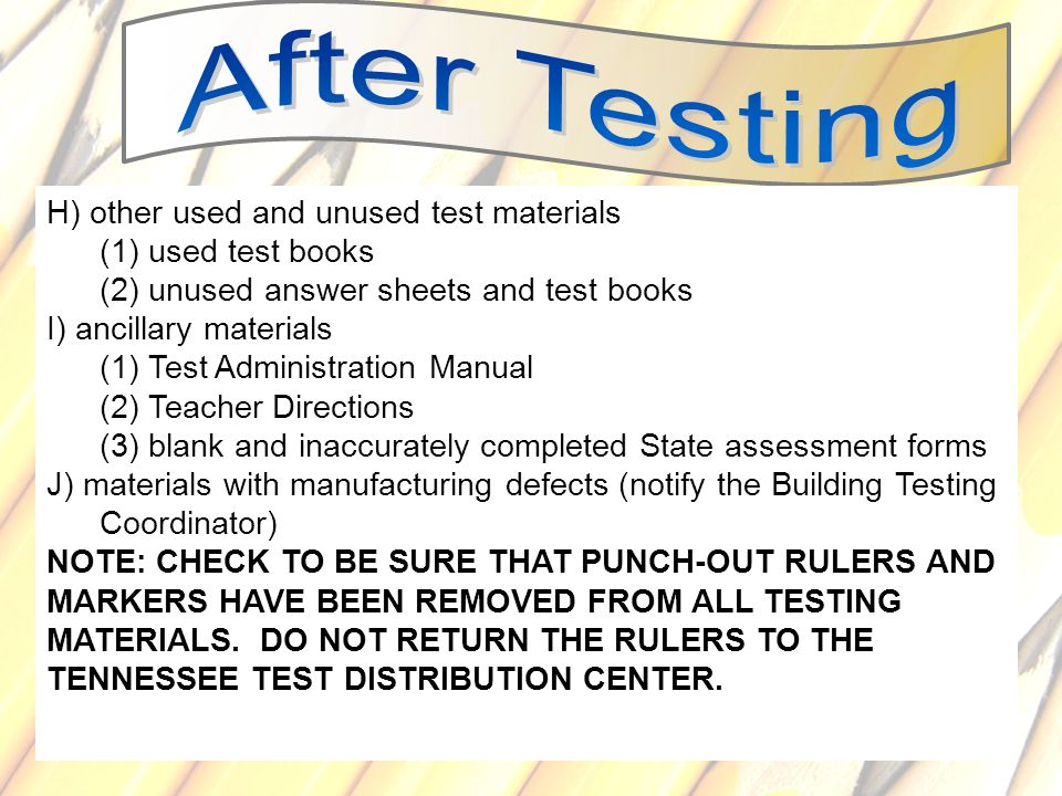 88 H) other used and unused test materials (1) used test books (2) unused answer sheets and test books I) ancillary materials (1) Test Administration