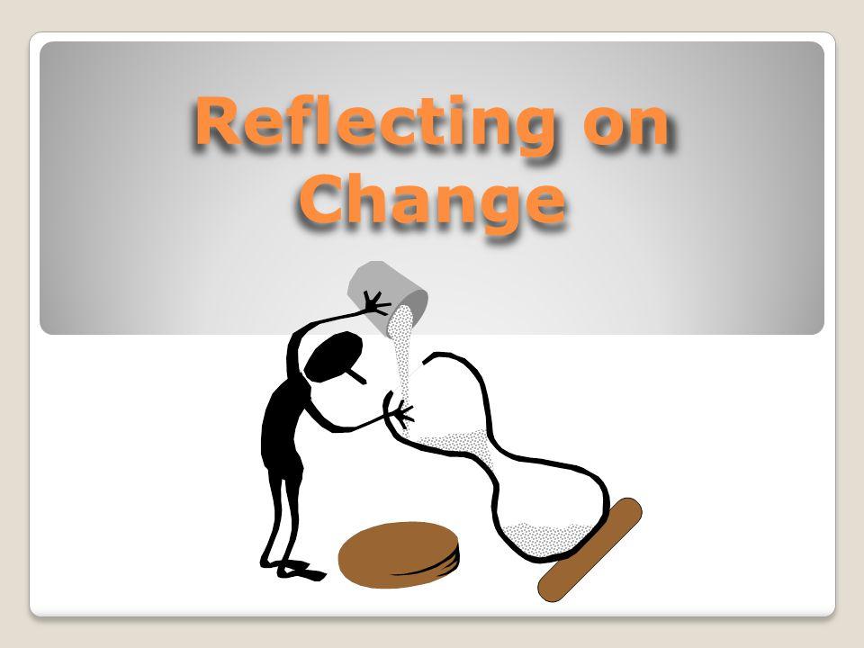 Reflecting on Change