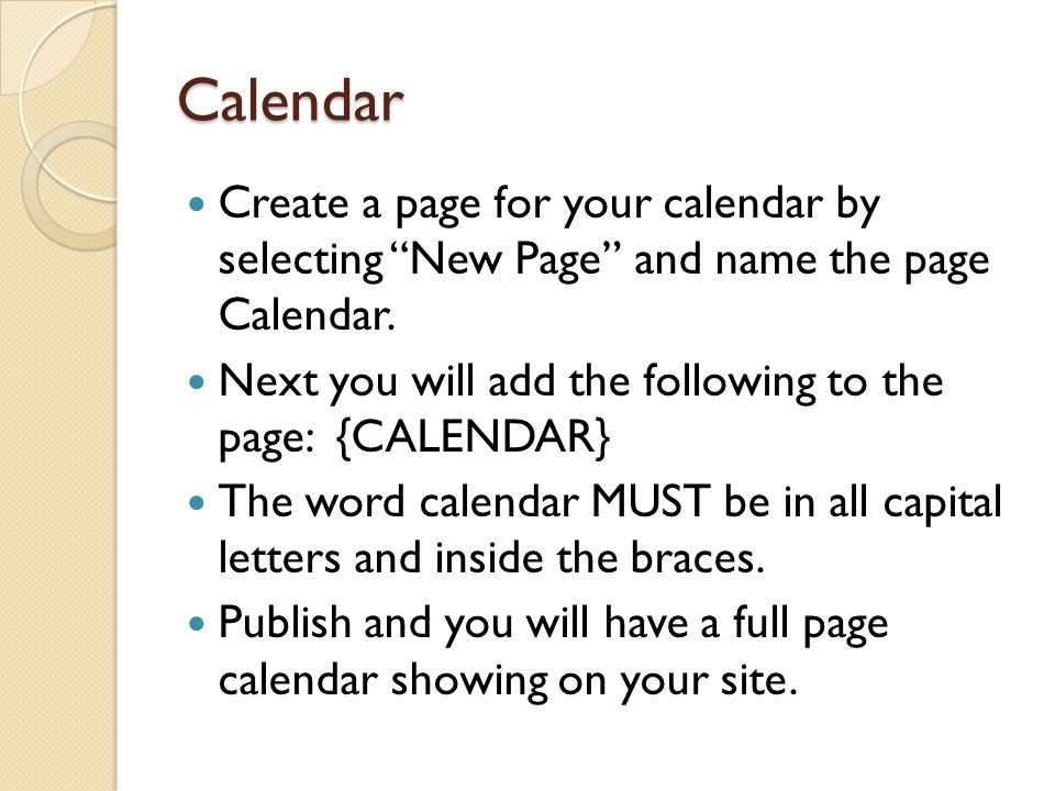 Calendar Create a page for your calendar by selecting New Page and name the page Calendar.