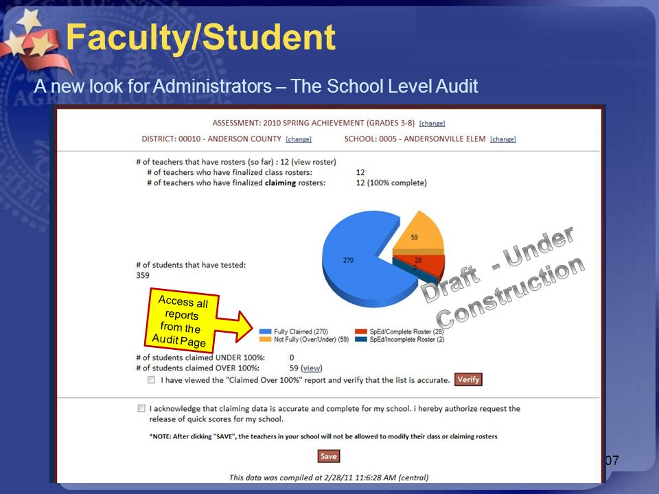 107 Faculty/Student A new look for Administrators – The School Level Audit Access all reports from the Audit Page