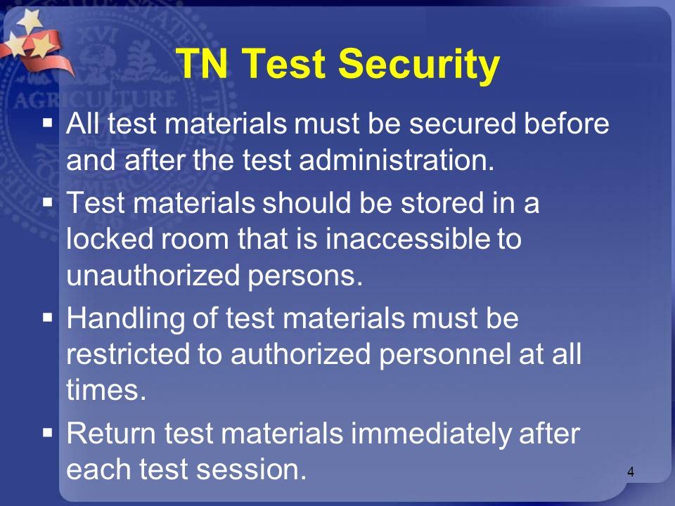 TN Test Security All test materials must be secured before and after the test administration. Test materials should be stored in a locked room that is