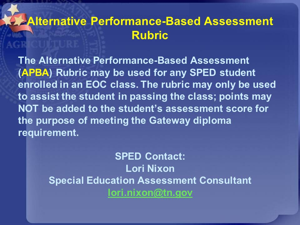 Alternative Performance-Based Assessment Rubric The Alternative Performance-Based Assessment (APBA) Rubric may be used for any SPED student enrolled i