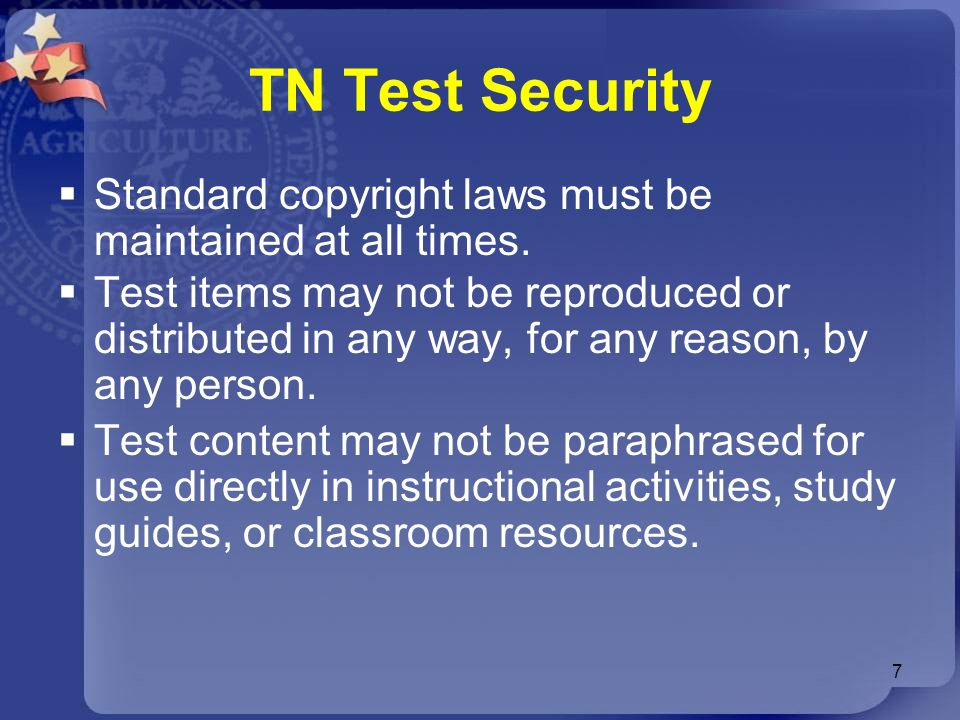 TN Test Security Standard copyright laws must be maintained at all times. Test items may not be reproduced or distributed in any way, for any reason,