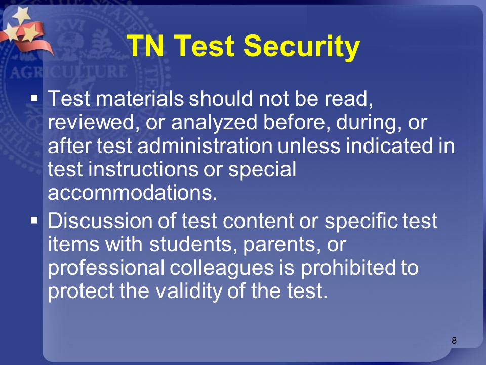 TN Test Security Test materials should not be read, reviewed, or analyzed before, during, or after test administration unless indicated in test instru