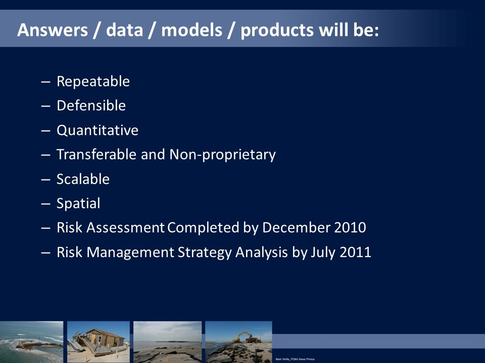 Answers / data / models / products will be: – Repeatable – Defensible – Quantitative – Transferable and Non-proprietary – Scalable – Spatial – Risk As