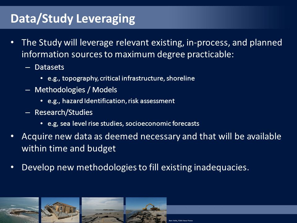 The Study will leverage relevant existing, in-process, and planned information sources to maximum degree practicable: – Datasets e.g., topography, cri