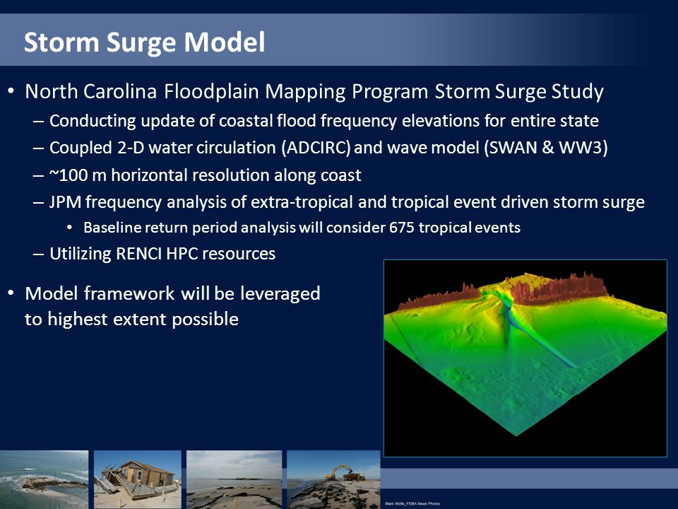 Storm Surge Model North Carolina Floodplain Mapping Program Storm Surge Study – Conducting update of coastal flood frequency elevations for entire sta