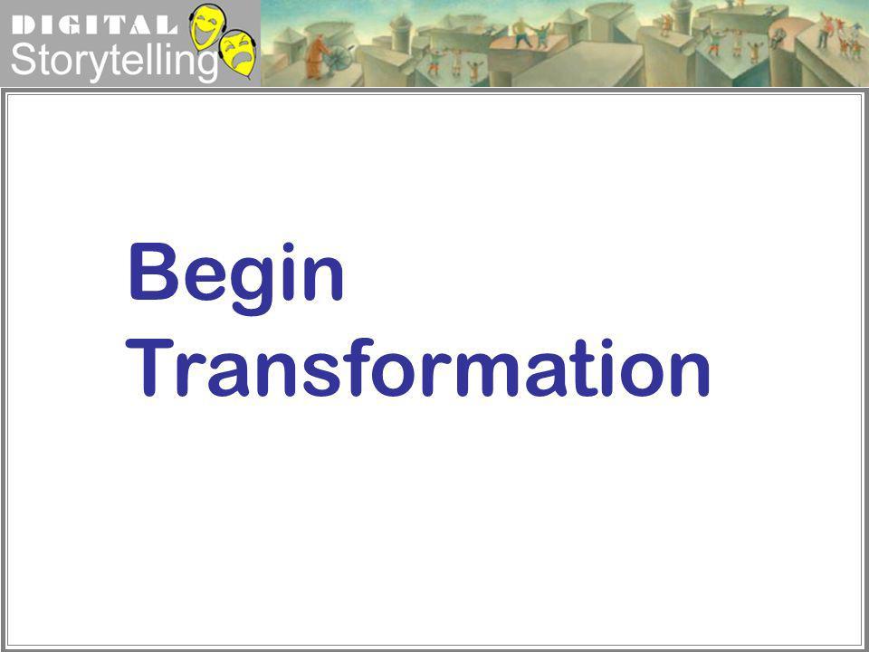 Digital Storytelling Begin Transformation