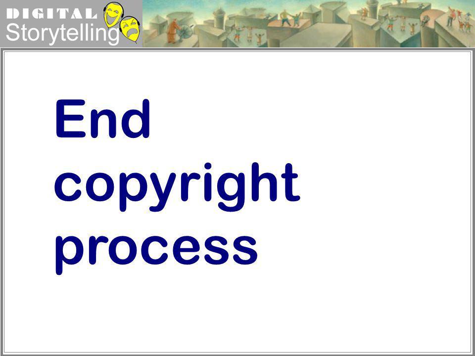 Digital Storytelling End copyright process