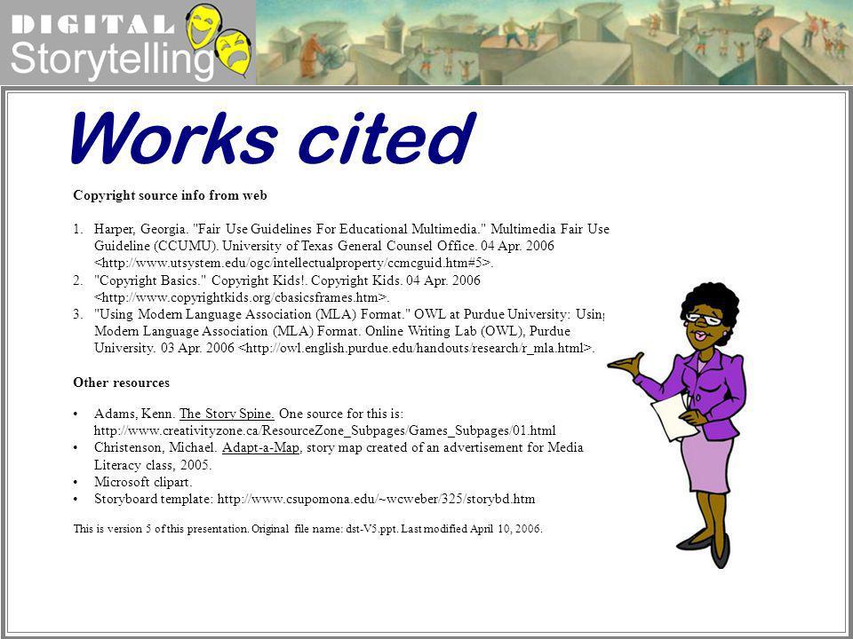 Digital Storytelling Works cited Copyright source info from web 1.Harper, Georgia.