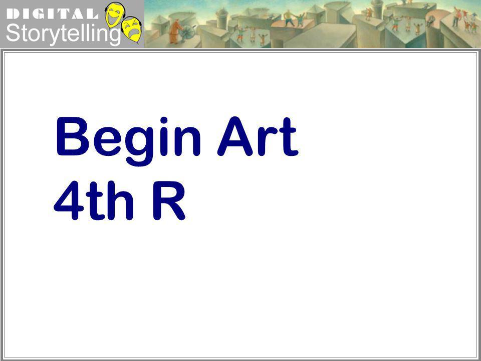 Digital Storytelling Begin Art 4th R