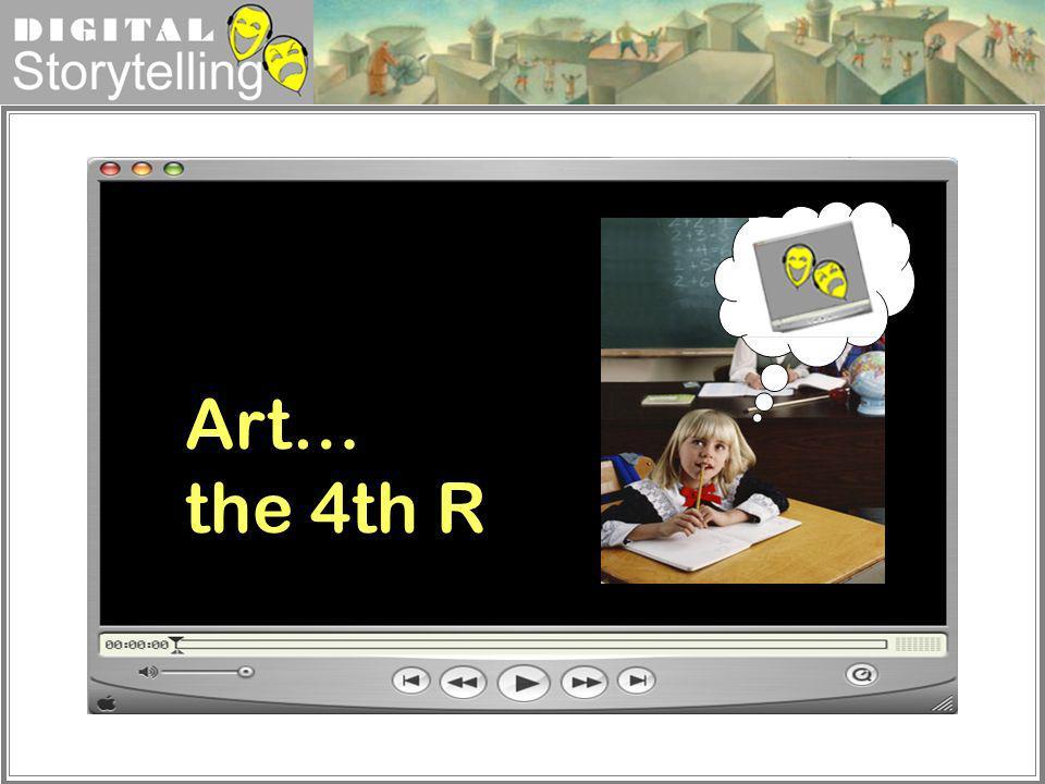 Digital Storytelling Art… the 4th R