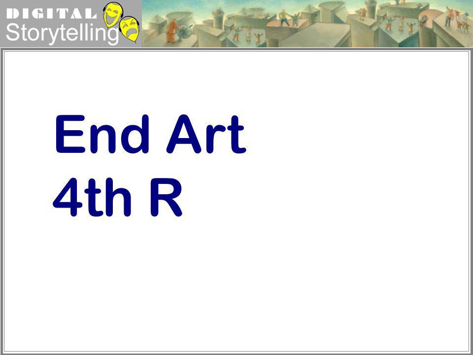 Digital Storytelling End Art 4th R