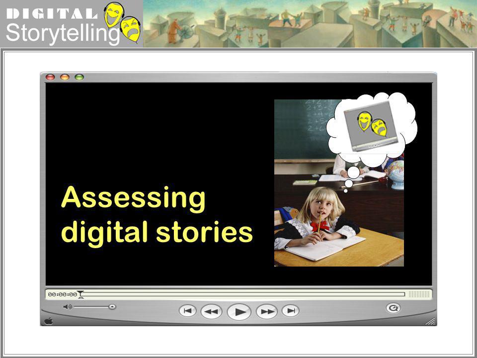 Digital Storytelling Assessing digital stories