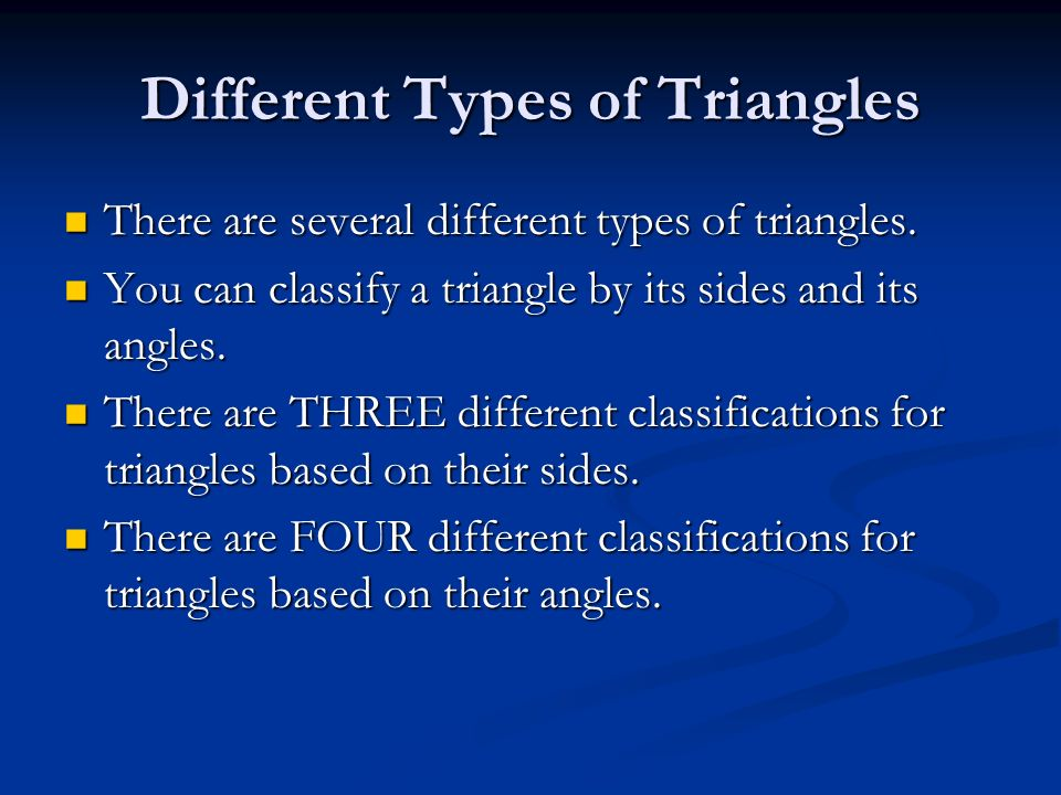 Different Types of Triangles There are several different types of triangles. There are several different types of triangles. You can classify a triang