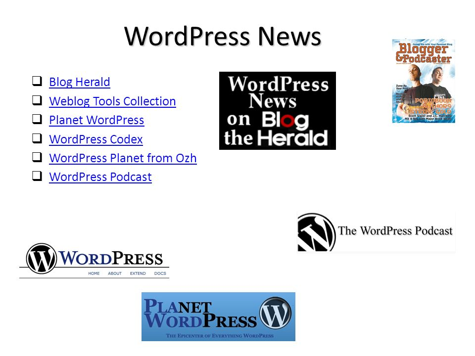 Blog Herald Weblog Tools Collection Planet WordPress WordPress Codex WordPress Planet from Ozh WordPress Podcast WordPress News