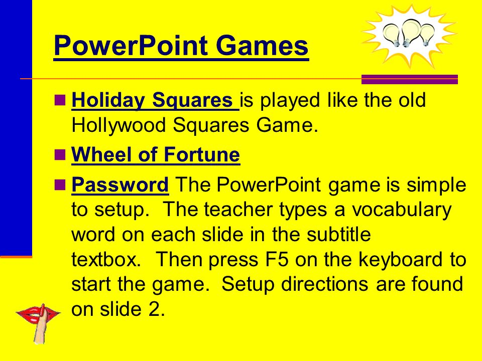 PowerPoint Games Holiday Squares is played like the old Hollywood Squares Game.