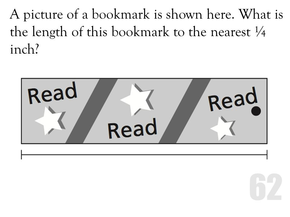 A picture of a bookmark is shown here. What is the length of this bookmark to the nearest ¼ inch?