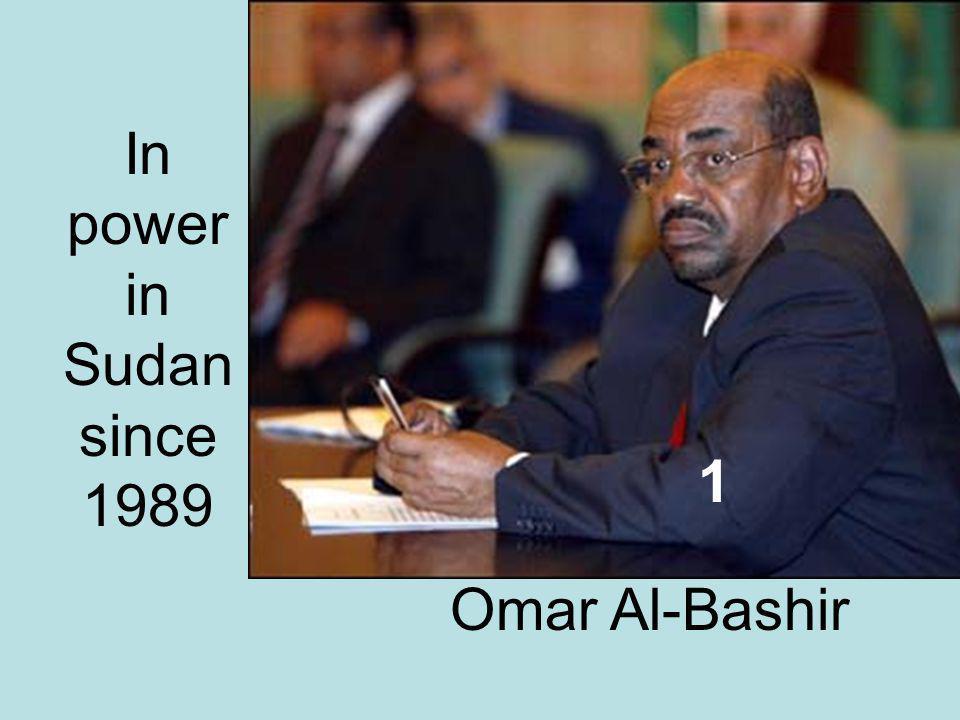Omar Al-Bashir In power in Sudan since 1989 1