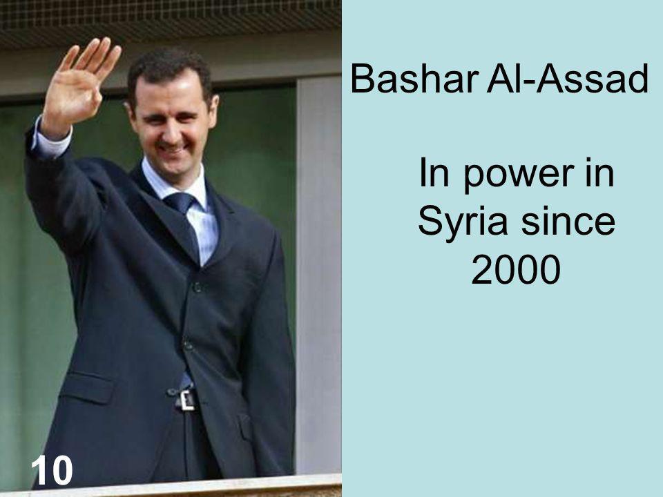 Bashar Al-Assad 10 In power in Syria since 2000