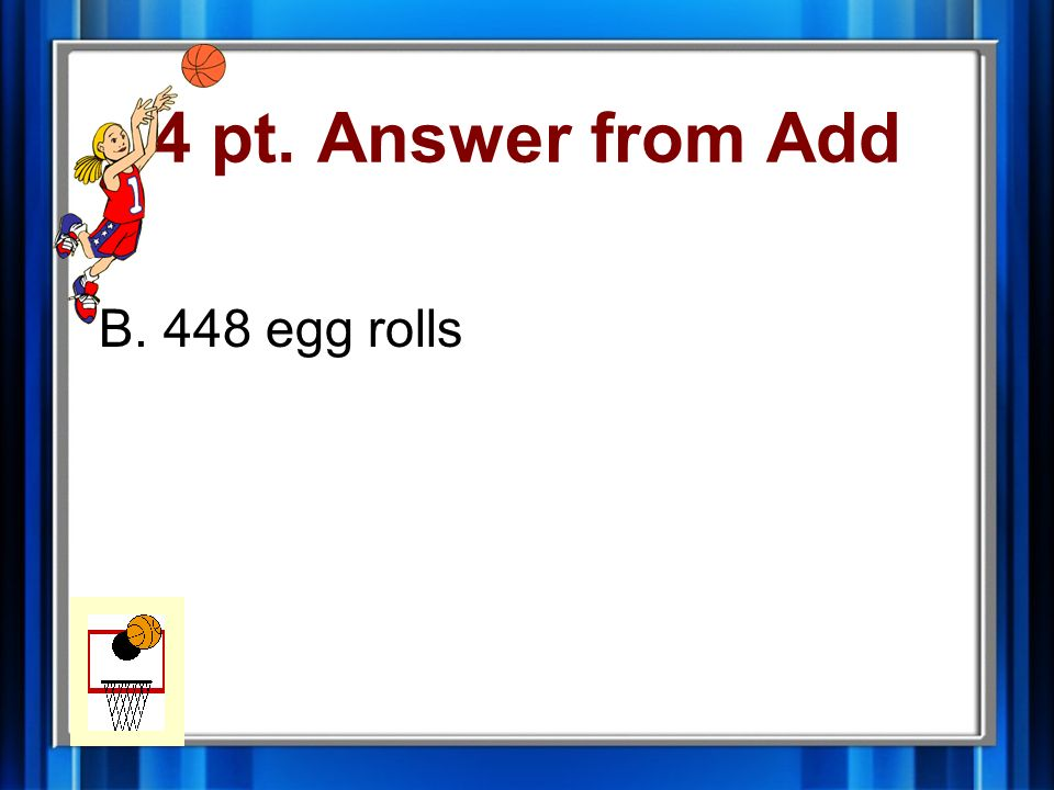 4 pt. Question from Add Omar and Karen made egg rolls to share at the school potluck.