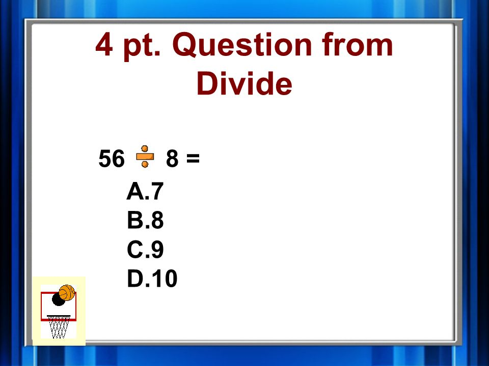 3 pt. Answer from Divide B. 6